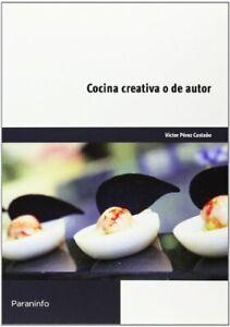 CP - Cocina Creativa O De Autor (Cp - Certificado Profesionalidad)