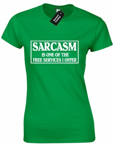 SARCASM IS ONE OF THE FREE SERVICES LADIES T SHIRT FUNNY NEW QUALITY PREMIUM TOP