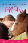 Great Horse Stories for Girls: Inspiring Tales of Friendship and Fun by Rebecca E. Ondov (Paperback, 2015)