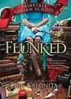 Flunked by Jen Calonita (Paperback / softback, 2016)