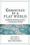Competing in a Flat World : Building Enterprises for a Borderless World by Yora…