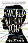 a World Without You Beth Revis HB 1st Ed Signed