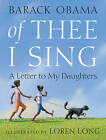 Of Thee I Sing: A Letter to My Daughters by President Barack Obama (Hardback, 2010)