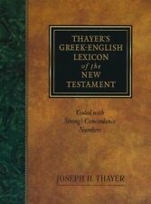 Thayer's Greek-English Lexicon of the New Testament : Coded to Strong's Numbering System by Joseph Thayer (1996, Hardcover, Reprint)