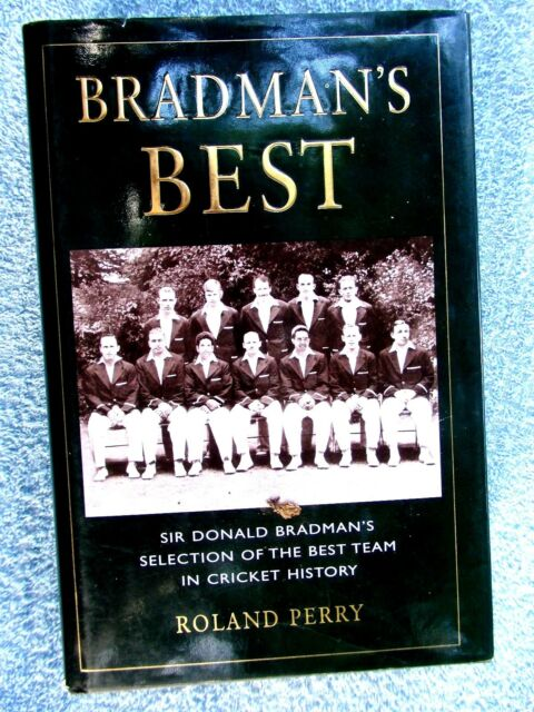 BRADMAN'S BEST   BRADMAN'S SELECTION OF BEST TEAM  IN CRICKET HISTORY HARD COVER
