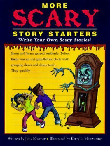 Scary Story Starters: More Scary Story Starters : Write Your Own Scary  Stories! by Julie Koerner (1997, Paperback)