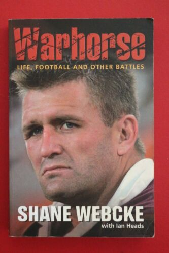 1 of 1 - WARHORSE - LIFE FOOTBALL & OTHER BATTLES by Ian Heads, Shane Webcke (PB, 2006)