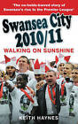 Walking on Sunshine: Swansea City 2010/11 by Keith Haynes (Paperback, 2011)