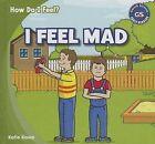 I Feel Mad by Katie Kawa (Hardback, 2013)