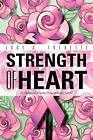 Strength of Heart: An Optimistic Journey Through Breast Cancer by Judy A Fredette (Paperback / softback, 2012)