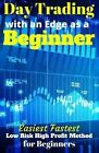 Day Trading with an Edge as a Beginner by J R Lira (Paperback / softback, 2015)
