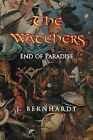 THE Watchers: End of Paradise by J. Bernhardt (Paperback, 2013)