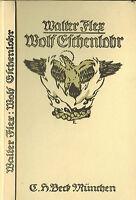 Walter Flex, Wolf Eschenlohr, Einl. Bruder Konrad Flex, C.H. Beck München 1919