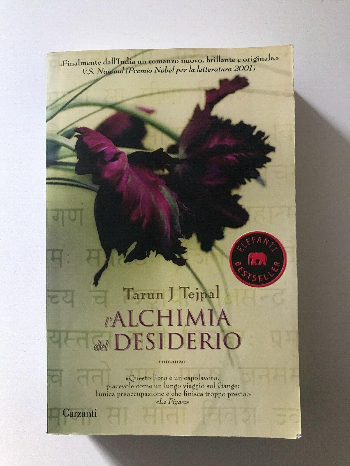 L'ALCHIMIA DEL DESIDERIO - Tarun J Tejpal