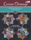 Loose Change: Quilts from Nickels, Dimes, and Fat Quarters by Claudia Plett, Le Ann Weaver (Paperback, 2009)