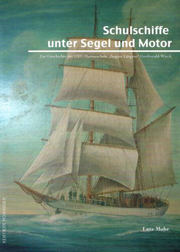 """Schulschiffe unter Segel und Motor zur Geschichte der GST-Marineschule /""""August"""