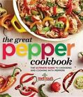 Melissa's the Great Pepper Cookbook: The Ultimate Guide to Choosing and Cooking with Peppers by Melissa (Paperback / softback, 2014)