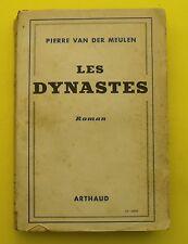 Les Dynastes - Pierre Van Der Meulen - Roman Régionalisme - 1942 !