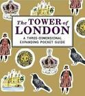 The Tower of London: A Three-Dimensional Expanding Pocket Guide von Nina Cosford (2014, Gebundene Ausgabe)