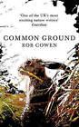 Common Ground by Rob Cowen (Hardback, 2015)