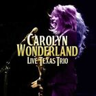 Live Texas Trio by Carolyn Wonderland (CD, Apr-2015, Bismeaux Records)