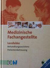 Medizinische Fachangestellte. Lernfelder Behandlungsassistenz, Patientenbetreuun