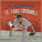 St. Louis Cardinals by MS Sara Gilbert (Hardback, 2013)