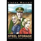 Steel Storage 9780595334940 by Linton Morrell Book