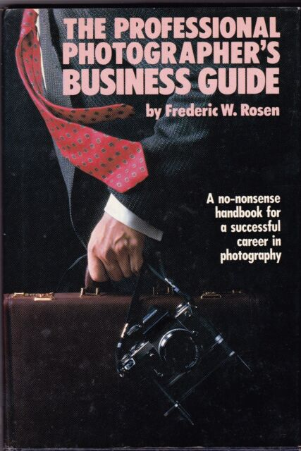The Professional Photographer's Business Guide: Frederic Rosen + Day-Timer gift!
