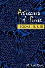 Artisans of Time Books I II & III 9780595519705 by M. Jude Gove Book