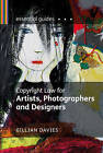 Copyright Law for Artists, Photographers and Designers by Gillian Davies (Paperback, 2010)