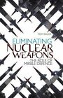 Eliminating Nuclear Weapons: The Role of Missile Defense by Tom Sauer (Paperback, 2011)
