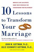 Ten Lessons To Transform Your Marriage: America`s Love Lab Experts Share Their S on sale