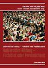 Universitäre Bildung - Fachidiot oder Persönlichkeit von Klaus Schneewind, Lutz Rosenstiel, Heinz Mandl, Rolf Oerter und Dieter Frey (2012, Taschenbuch)