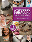 I Can't Believe It's Paracord!: Jewelry With a Twist by Barbara Matthiessen (Paperback, 2013)