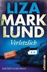 Verletzlich von Liza Marklund (2016, Taschenbuch)