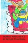 Marlo and Joe: The Sleigh Ride Fiasco by Skyler Temporal (Paperback / softback, 2012)