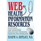 Web Health Information Resources for Consumers Healthcare Providers Patients