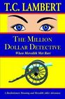 The Million Dollar Detective When Meredith MET Bart by Lambert 9780595347414