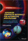 Advanced Composite Materials for Automotive Applications: Structural Integrity and Crashworthiness by Ahmed Elmarakbi (Hardback, 2013)