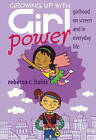 Growing Up With Girl Power: Girlhood On Screen and in Everyday Life by Rebecca C. Hains (Paperback, 2012)