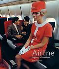 Airline: Style at 30,000 Feet by Keith Lovegrove (Paperback, 2013)
