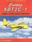 Curtiss XBT2C-1: Bomber/Torpedo Aircraft Prototype by Bob Kowalski (Paperback, 2003)