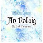 An Nollaig: An Irish Christmas by Eileen Ivers (CD, Nov-2007, Compass (USA))