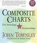 Composite Charts: The Astrology of Relationships by John Townley (Paperback, 2000)
