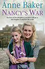 Nancy's War by Anne Baker (Hardback, 2010)