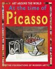 Art Around the World: In the Time of Picasso : The Foundations of Modern Art Art Around the World by Antony Mason (2002, Hardcover)