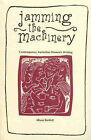 Jamming the Machinary by Alison Bartlett (Paperback, 1998)