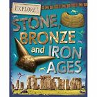 Stone, Bronze and Iron Ages by Sonya Newland (Hardback, 2015)
