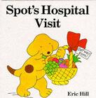 Spot's Hospital Visit by Eric Hill (Hardback, 1987)